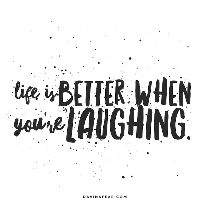 graphic that says life is better when you're laughing